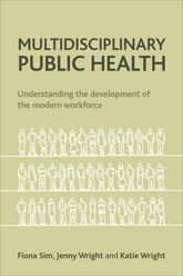 Multidisciplinary public healthUnderstanding the development of the modern workforce