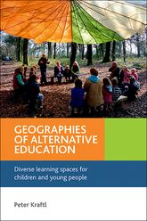 Geographies of alternative education – Diverse learning spaces for children and young people - Policy Press Scholarship Online
