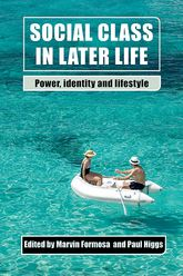 Social class in later lifePower, identity and lifestyle$