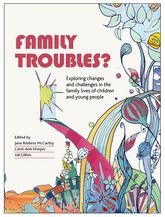 Family troubles?Exploring changes and challenges in the family lives of children and young people