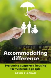 Accommodating differenceEvaluating supported housing for vulnerable people