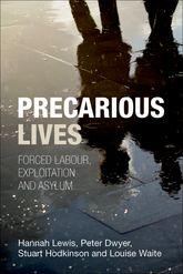 Precarious LivesForced labour, exploitation and asylum$