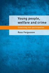 """Young people, welfare and crime"": Governing non-participation"