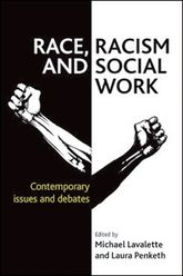 Race, Racism and Social WorkContemporary issues and debates