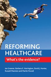 Reforming healthcareWhat's the evidence?