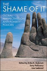 The shame of itGlobal perspectives on anti-poverty policies$