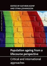 Population ageing from a lifecourse perspectiveCritical and international approaches$