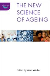 The new science of ageing - Policy Press Scholarship Online