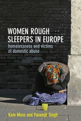 Women Rough Sleepers In EuropeHomelessness and victims of domestic abuse$