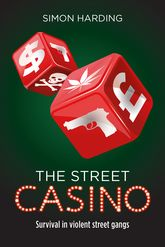 The Street Casino: Survival in violent street gangs