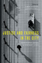 Justice and Fairness in the CityA Multi-Disciplinary Approach to 'Ordinary' Cities$