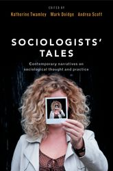 Sociologists' TalesContemporary narratives on sociological thought and practice$