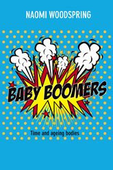 Baby BoomersTime and Ageing Bodies