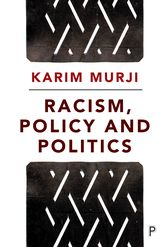 Racism, Policy and Politics$