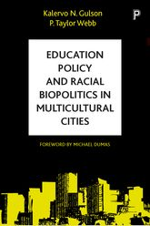Education Policy and Racial Biopolitics in Multicultural Cities