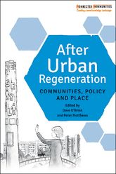 After Urban RegenerationCommunities, policy and place
