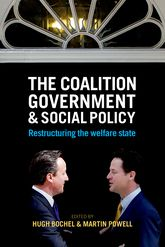 The Coalition Government and Social Policy – Restructuring the Welfare State - Policy Press Scholarship Online