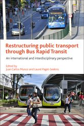 Restructuring public transport through Bus Rapid TransitAn international and interdisciplinary perspective$