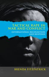 Tactical Rape in War and Conflict – International Recognition and Response - Policy Press Scholarship Online