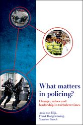 What Matters In Policing?Change, values and leadership in turbulent times