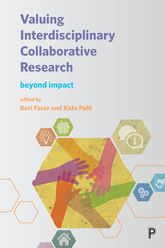 Valuing Interdisciplinary Collaborative Research: Beyond Impact