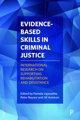 Evidence-Based Skills in Criminal JusticeInternational Research on Supporting Rehabilitation and Desistance
