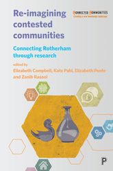 Re-Imagining Contested CommunitiesConnecting Rotherham through Research