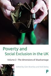 Poverty and Social Exclusion in the UK: Vol. 2The Dimensions of Disadvantage