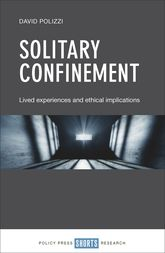 Solitary Confinement: Lived Experiences and Ethical Implications