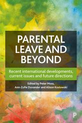 Parental Leave and BeyondRecent International Developments, Current Issues and Future Directions