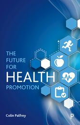 The Future for Health Promotion - Policy Press Scholarship Online
