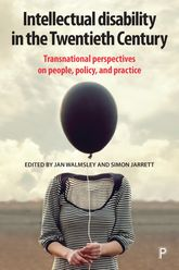 Intellectual Disability in the Twentieth CenturyTransnational Perspectives on People, Policy, and Practice