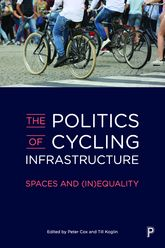 The Politics of Cycling InfrastructureSpaces and (In)Equality