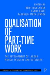 Dualisation of Part-Time WorkThe Development of Labour Market Insiders and Outsiders