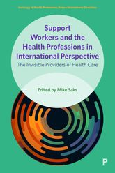 Support Workers and the Health Professions: The Invisible Providers of Health Care