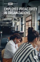 Employee Proactivity in OrganizationsAn Attachment Perspective