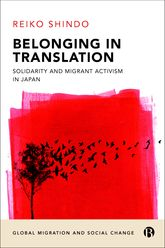 Belonging in Translation: Solidarity and Migrant Activism in Japan