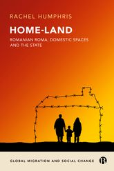 Home-Land: Romanian Roma, Domestic Spaces and the State