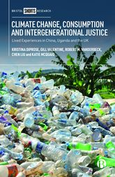 Climate Change, Consumption and Intergenerational Justice: Lived Experiences in China, Uganda and the UK