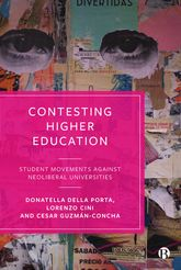 Contesting Higher EducationStudent Movements against Neoliberal Universities