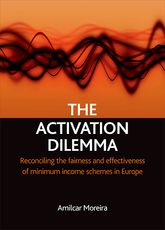 The activation dilemma - Reconciling the fairness and effectiveness of minimum income schemes in Europe | Policy Press Scholarship Online