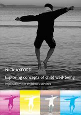Exploring concepts of child well-beingImplications for children's services$