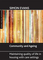 Community and ageing: Maintaining quality of life in housing with care settings