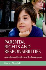 Parental rights and responsibilitiesAnalysing social policy and lived experiences$