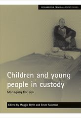 Children and young people in custody: Managing the risk