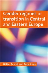 Gender regimes in transition in Central and Eastern Europe
