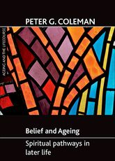 Belief and ageing: Spiritual pathways in later life