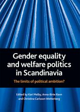 Gender equality and welfare politics in ScandinaviaThe limits of political ambition?