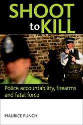 Shoot to killPolice accountability, firearms and fatal force$