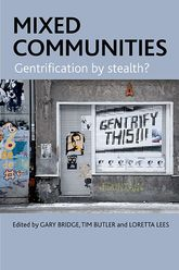 Mixed Communities – Gentrification By Stealth? | Policy Press Scholarship Online